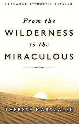 From the Wilderness to the Miraculous