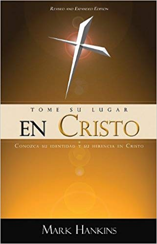 Taking Your Place in Christ (Spanish)