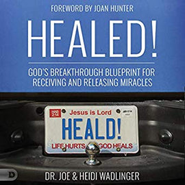 Healed!: God's Breakthrough Blueprint for Receiving and Releasing Miracles (Digital Audiobook)