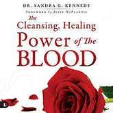 The Cleansing, Healing Power of the Blood (Digital Audiobook)