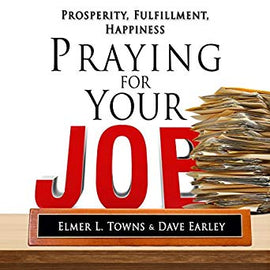 Praying for Your Job - Prosperity, Fulfillment, Happiness: How to Pray Series (Digital Audiobook)