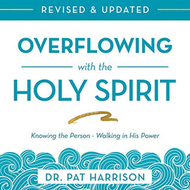 Overflowing with the Holy Spirit: Knowing the Person - Walking in His Power (Revised and Updated) (Digital Audiobook)