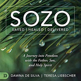 SOZO Saved Healed Delivered: A Journey into Freedom with the Father, Son, and Holy Spirit (Digital Audiobook)