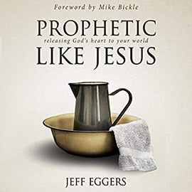 Prophetic Like Jesus: Releasing God's Heart to Your World (Digital Audiobook)