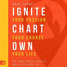 Ignite Your Passion, Chart Your Course, Own Your Life: The Three Circle Strategy for a Fulfilling Life (Digital Audiobook)