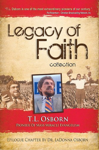 Legacy of Faith: T.L. Osborn