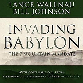 Invading Babylon: The 7 Mountain Mandate (Digital Audiobook)