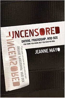 Uncensored: Dating, Friendship, and Sex