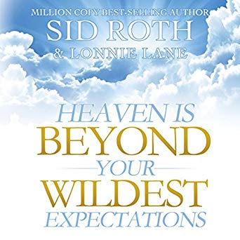 Heaven Is Beyond Your Wildest Expectations: Ten True Stories of Experiencing Heaven (Digital Audiobook)
