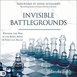 Invisible Battlegrounds: Winning the War in the Body, Mind, and Spiritual Realm (Digital Audiobook)