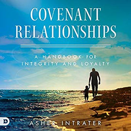 Covenant Relationships: A Handbook for Integrity and Loyalty (Digital Audiobook)