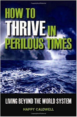 How to Thrive in Perilous Times