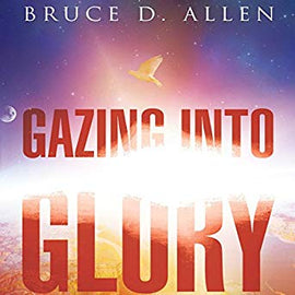 Gazing into Glory: Every Believer's Birth Right to Walk in the Supernatural (Digital Audiobook)