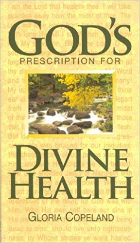 God's Prescription For Divine Health