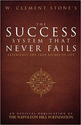 W. Clement Stone's The Success System That Never Fails