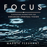 Focus: Eliminating Distractions for Enhanced Spiritual Vision (Digital Audiobook)