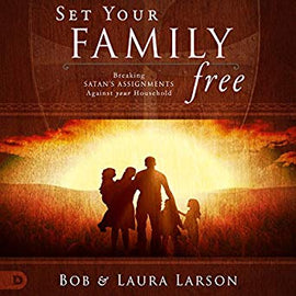 Set Your Family Free: Breaking Satan's Assignments Against Your Household (Digital Audiobook)