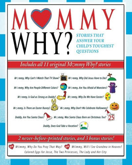 Mommy Why? Collection: Stories that Answer Your Child's Toughest Questions