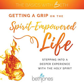 Getting a Grip on the Spirit-Empowered Life: Stepping into a Deeper Experience with the Holy Spirit (Digital Audiobook)