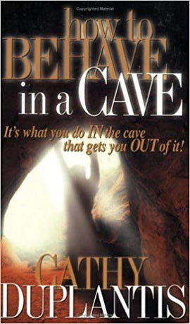 How To Behave in a Cave