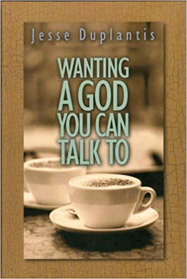 Wanting A God You Can Talk To PB