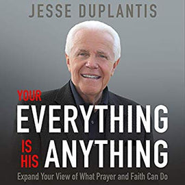 Your Everything Is His Anything!: Expand Your View of What Prayer and Faith Can Do (Digital Audiobook)