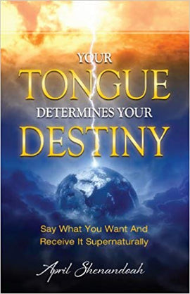 Your Tongue Determines Your Destiny