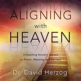Aligning with Heaven: Unleashing Ancient Secrets to Power, Blessing and Harvest (Digital Audiobook)