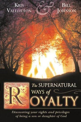 Supernatural Ways of Royalty (Original Edition)