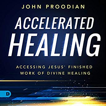 Accelerated Healing: Accessing Jesus' Finished Work of Divine Healing (Digital Audiobook)