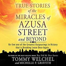 True Stories of the Miracles of Azusa Street and Beyond (Digital Audiobook)