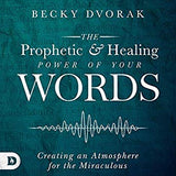 The Prophetic and Healing Power of Your Words (Digital Audiobook)