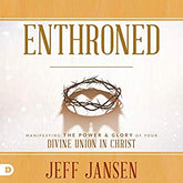 Enthroned: Manifesting the Power and Glory of Your Divine Union in Christ (Digital Audiobook)