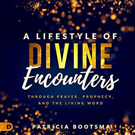A Lifestyle of Divine Encounters: Through Prayer, Prophecy, and the Living Word (Digital Audiobook)