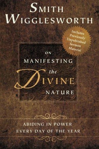 Smith Wigglesworth on Manifesting the Divine Nature