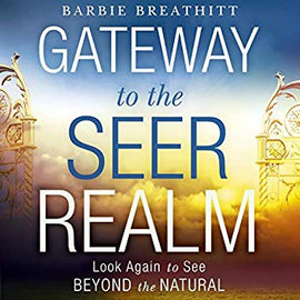 The Gateway to the Seer Realm: Look Again to See Beyond the Natural (Digital Audiobook)