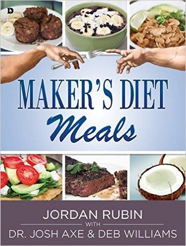 Maker's Diet Meals: Biblically-Inspired Cook Book
