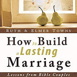 How to Build a Lasting Marriage: Lessons from Bible Couples (Digital Audiobook)