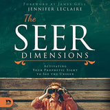 The Seer Dimensions: Activating Your Prophetic Sight to See the Unseen (Digital Audiobook)