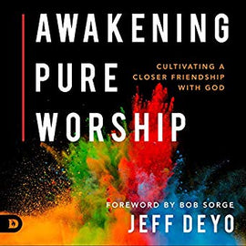 Awakening Pure Worship: Cultivating a Closer Friendship with God (Digital Audiobook)