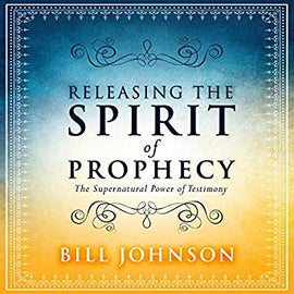Releasing the Spirit of Prophecy: The Supernatural Power of Testimony (Digital Audiobook)