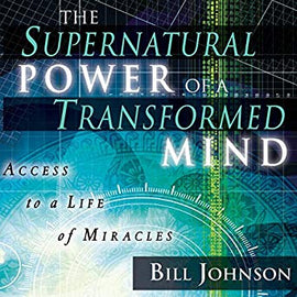 The Supernatural Power of a Transformed Mind, Expanded Edition: Access to a Life of Miracles (Digital Audiobook)