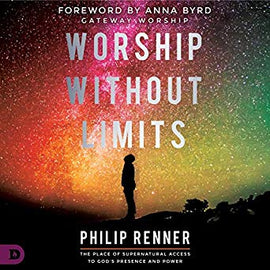 Worship Without Limits: The Place of Supernatural Access to God's Presence and Power (Digital Audiobook)