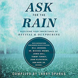 Ask for the Rain: Receiving Your Inheritance of Revival & Outpouring (Digital Audiobook)