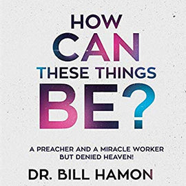 How Can These Things Be?: A Preacher and a Miracle Worker but Denied Heaven! (Digital Audiobook)