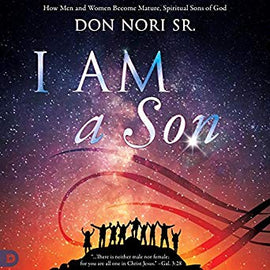 I AM a Son: How Men and Women Become Mature Spiritual Sons of God (Digital Audiobook)