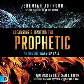 Cleansing and Igniting the Prophetic: An Urgent Wake-Up Call (Digital Audiobook)