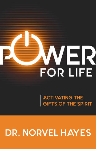 Power for Life: Activating the Gifts of the Spirit