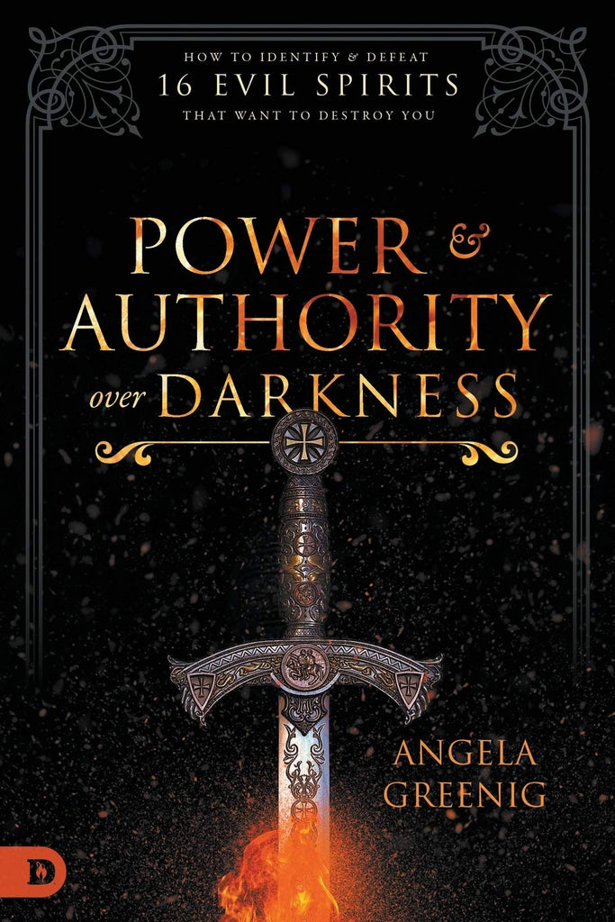 Power and Authority Over Darkness: How to Identify and Defeat 16 Evil Spirits that Want to Destroy You