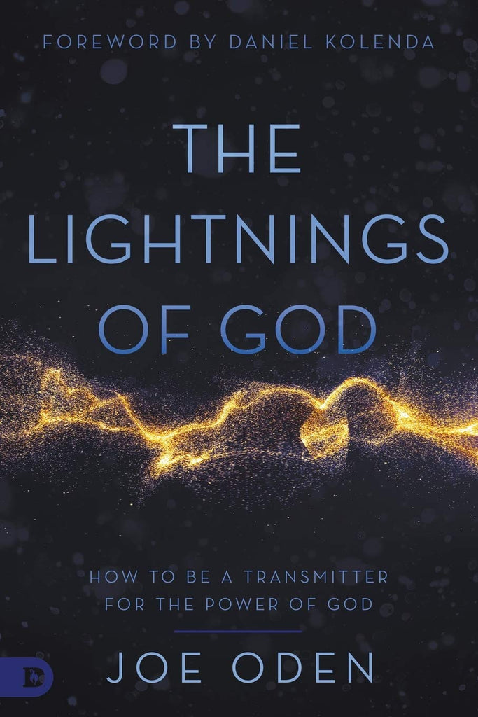 The Lightnings of God: How to Be a Transmitter for the Power of God